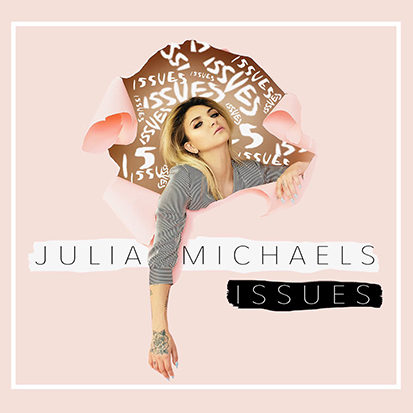 "Future Hit: Julia Michaels' ""Issues"""