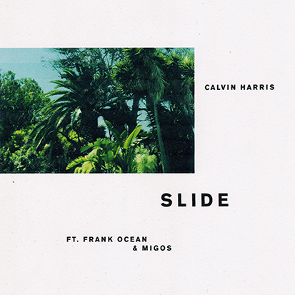 "Calvin Harris' ""Slide"""