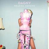 Future Hit: Dagny's 'Wearing Nothing'