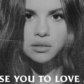Selena Announces 'Lose You To Love Me'
