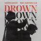 Martin Garrix & Clinton Kane's 'Drown'